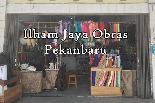 Ilham Jaya Obras Pekanbaru 1 - Toko Alat Jahit - Ilham Jaya Obras Pekanbaru