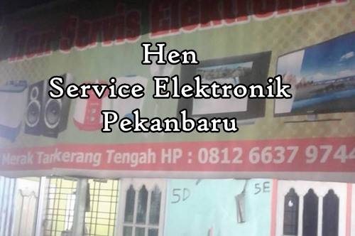 Hen Service Elektronik Pekanbaru