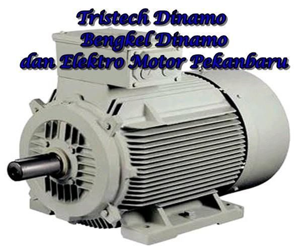 dinamo - Tristech Dinamo - Bengkel Dinamo dan Elektro Motor Pekanbaru