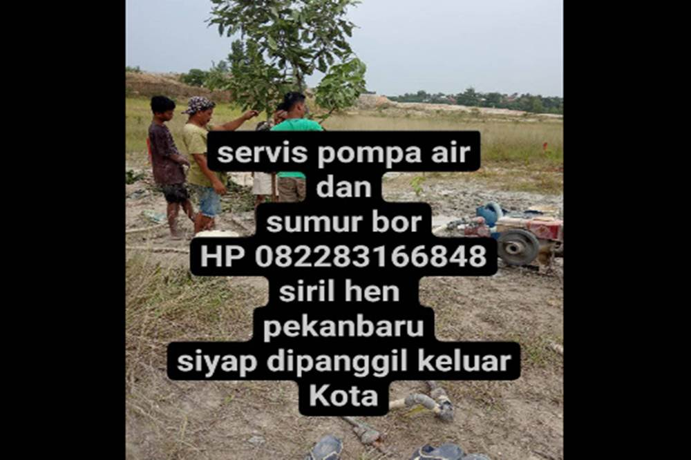 Siril Hen jaya 1 - Siril Hen jaya Service Pompa Air dan Sumur Bor Pekanbaru