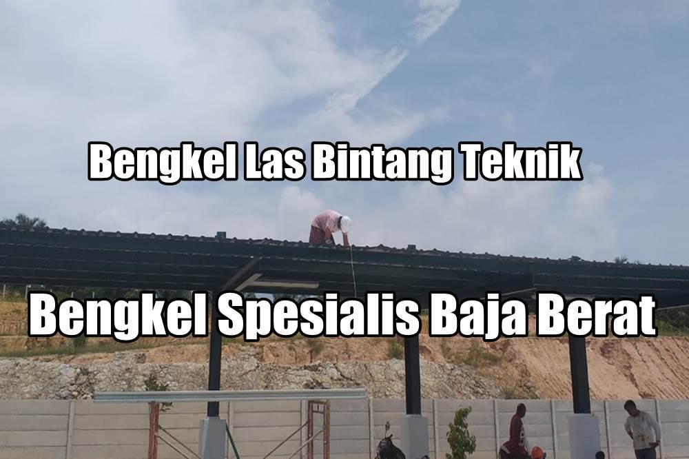 Bengkel Las Bintang Teknik 1 - Bengkel Las Bintang Teknik - Bengkel Spesialis Baja Berat Pekanbaru
